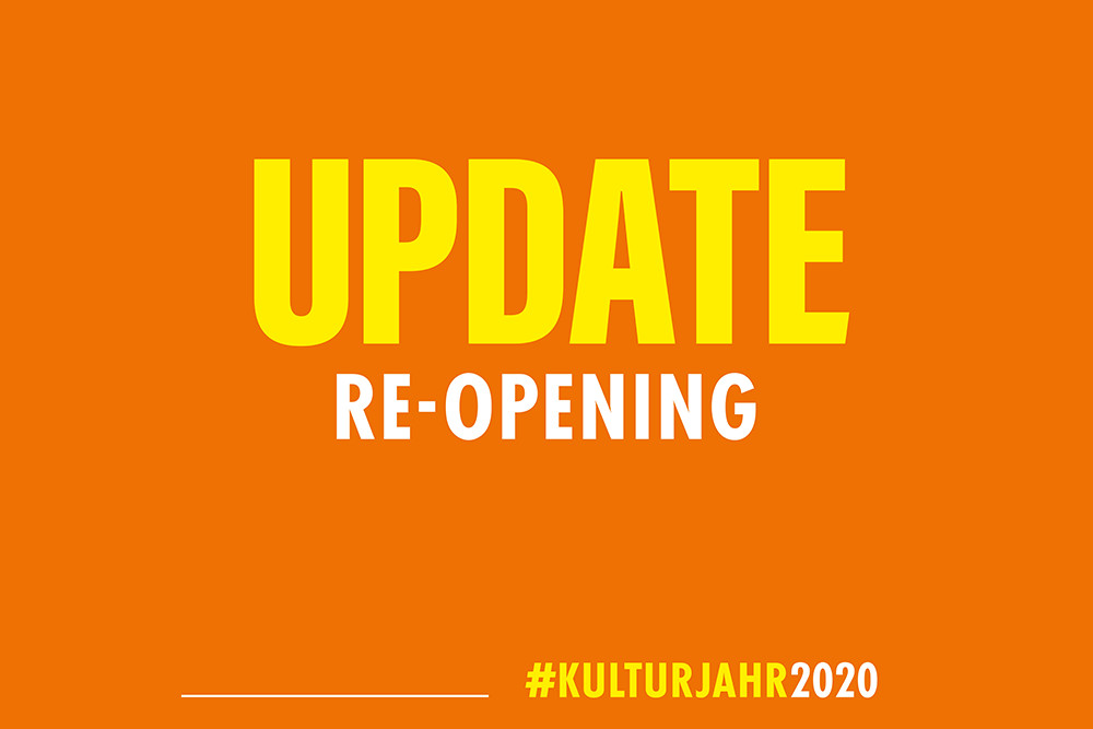 Kulturjahr 2020 Update ReOpening